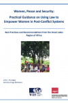 Women, Peace and Security: Practical Guidance on Using Law to Empower Women in Post-Conflict Systems
