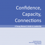 Confidence, Capacity, Connections- A Young Woman's Guide to Leadership