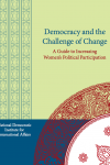Democracy and the Challenge of Change- A Guide to Increasing Women's Political Participation